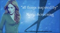 """All things inspired by"" Movie Screening"