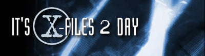 It's X-Files 2 Day