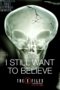 I Still Want to Believe Poster