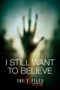 I Still Want To Believe #3