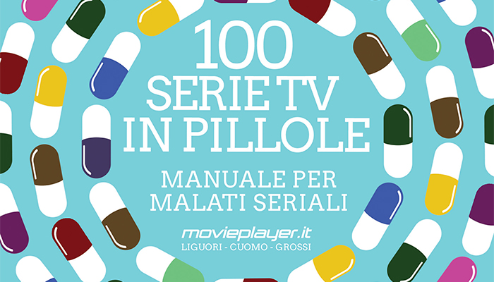 100 Serie Tv In Pillole - Manuale Per Malati Seriali